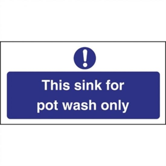 Vogue This Sink For Pot Wash Only Sign URO L843