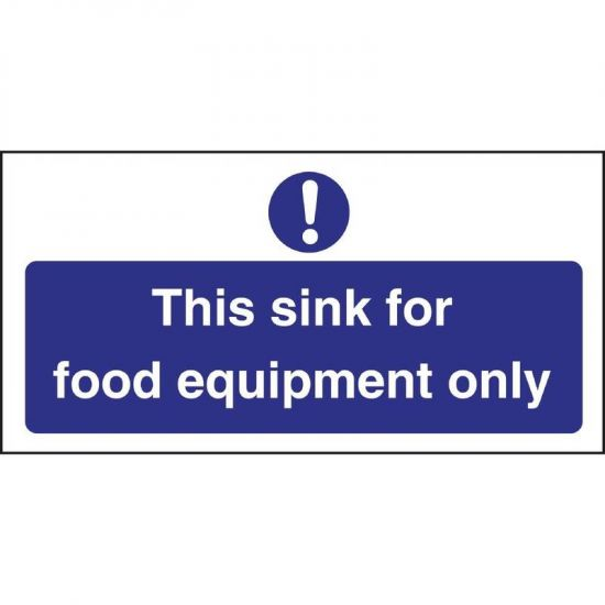 Vogue This Sink For Food Equipment Only Sign URO L847