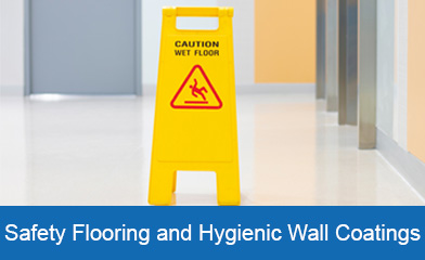 Safety Flooring and Hygienic Wall Coatings